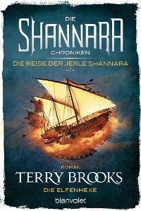Cover Die Shannara-Chroniken: Die Reise der Jerle Shannara 1 - Die Elfenhexe