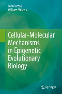 Cover Cellular-Molecular Mechanisms in Epigenetic Evolutionary Biology