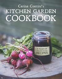 Cover Carina Contini's Kitchen Garden Cookbook