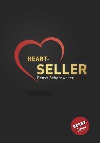 Cover Heart-Seller® – Mit der Kraft des Herzens verkaufen, führen, leben