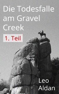 Cover Die Todesfalle am Gravel Creek - 1.Teil