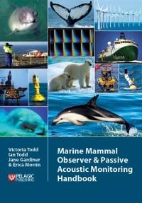Cover Marine Mammal Observer and Passive Acoustic Monitoring Handbook