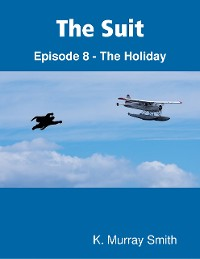 Cover The Suit : Episode 8 - The Holiday