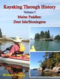 Cover Kayaking Through History Volume I: Maine Paddles