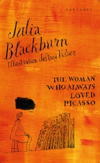 Cover The Woman Who Always Loved Picasso