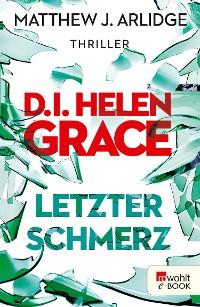Cover D.I. Helen Grace: Letzter Schmerz