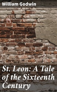 Cover St. Leon: A Tale of the Sixteenth Century