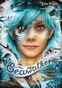 Cover Seawalkers (4). Ein Riese des Meeres