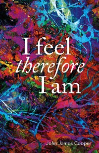 Cover I Feel, Therefore I Am