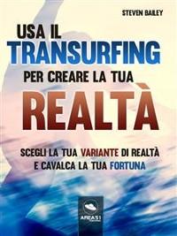 Cover Usa il Transurfing per creare la tua realtà