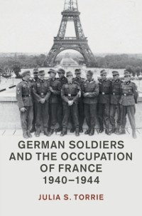 Cover German Soldiers and the Occupation of France, 1940-1944
