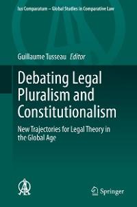 Cover Debating Legal Pluralism and Constitutionalism