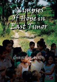 Cover Glimpses of Hope in East Timor