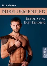 Cover The Nibelungenlied Retold for Easy Reading - The German Nibelungen and the Nibelungs Myth (Illustrated Edition)