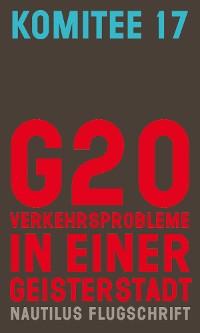 Cover G20. Verkehrsprobleme in einer Geisterstadt