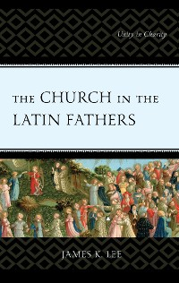 Cover The Church in the Latin Fathers