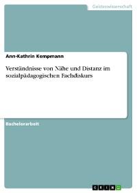 Cover Verständnisse von Nähe und Distanz im sozialpädagogischen Fachdiskurs
