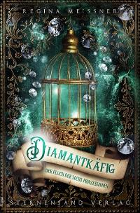 Cover Der Fluch der sechs Prinzessinnen (Band 3): Diamantkäfig