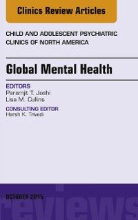 Cover Global Mental Health, An Issue of Child and Adolescent Psychiatric Clinics of North America, E-Book