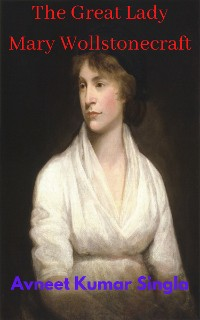 Cover The Great Lady  Mary Wollstonecraft
