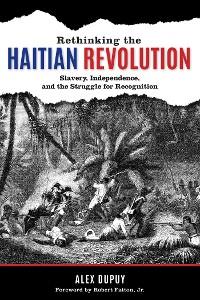 Cover Rethinking the Haitian Revolution