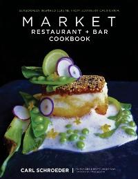 Cover Market Restaurant + Bar Cookbook