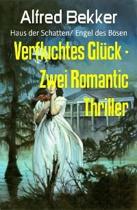 Cover Verfluchtes Glück - Zwei Romantic Thriller
