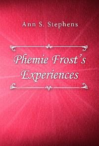 Cover Phemie Frost's Experiences