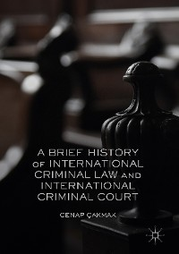 Cover A Brief History of International Criminal Law and International Criminal Court