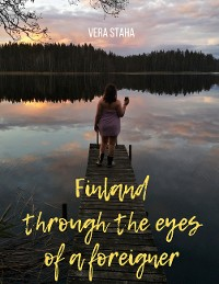 Cover Finland through the eyes of a foreigner