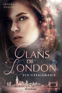 Cover Clans of London, Band 2: Schicksalsmagie