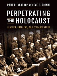 Cover Perpetrating the Holocaust