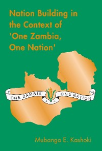 Cover Nation Building in the Context of 'One Zambia One Nation'
