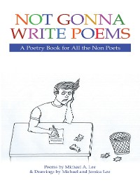 Cover Not Gonna Write Poems: A Poetry Book for All the Non Poets