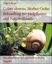 Cover Colitis ulcerosa, Morbus Crohn Behandlung mit Heilpflanzen und Naturheilkunde