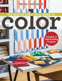 Cover The Quilter's Practical Guide to Color