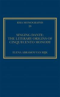 Cover Singing Dante: The Literary Origins of Cinquecento Monody