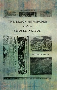 Cover The Black Newspaper and the Chosen Nation