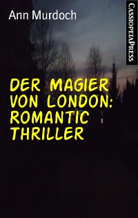 Cover Der Magier von London: Romantic Thriller