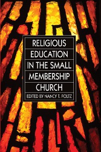 Cover Religious Education in the Small Membership Church