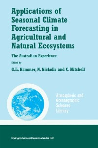 Cover Applications of Seasonal Climate Forecasting in Agricultural and Natural Ecosystems