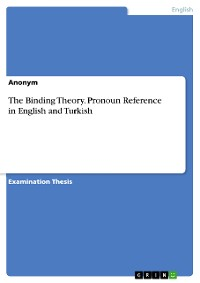 Cover The Binding Theory. Pronoun Reference in English and Turkish
