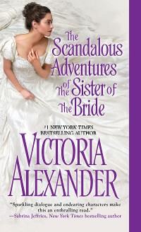 Cover The Scandalous Adventures of the Sister of the Bride