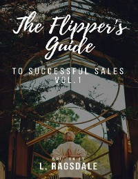 Cover The Flipper's Guide to Successful Sales  -  Vol. 1
