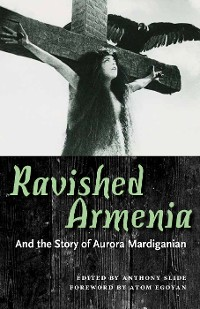 Cover Ravished Armenia and the Story of Aurora Mardiganian