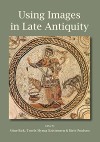 Cover Using Images in Late Antiquity
