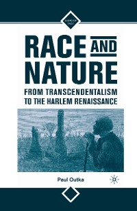 Cover Race and Nature from Transcendentalism to the Harlem Renaissance