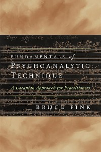 Cover Fundamentals of Psychoanalytic Technique: A Lacanian Approach for Practitioners