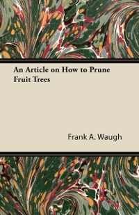 Cover Article on How to Prune Fruit Trees