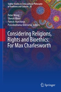 Cover Considering Religions, Rights and Bioethics: For Max Charlesworth